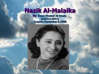 Nazik Al-Malaika By   Eman Khaleel Al-Houty  (2202113831) Tuesday December 5,2006
