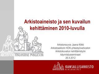 Arkistoaineisto ja sen kuvailun kehittäminen 2010-luvulla