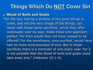 Things Which Do NOT Cover Sin