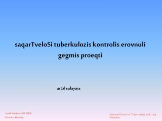 saqarTveloSi tuberkulozis kontrolis erovnuli gegmis proeqti