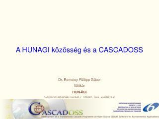A HUNAGI közösség és a CASCADOSS
