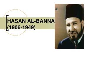 HASAN AL-BANNA (1906-1949)
