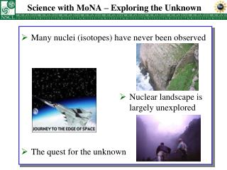 Science with MoNA – Exploring the Unknown