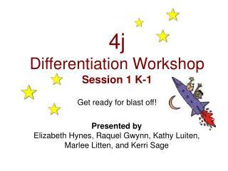 4j  Differentiation Workshop Session 1 K-1
