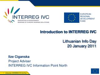 Introduction to  INTERREG IVC Lithuanian Info Day 20  January 2011