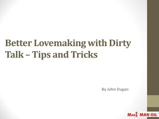Better Lovemaking with Dirty Talk – Tips and Tricks