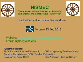 NISMEC  The Northern Indiana Science, Mathematics  and Engineering Collaborative (our 8 th  year)