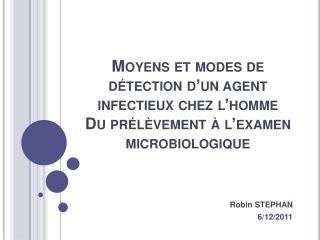 Moyens et modes de d tection d un agent infectieux chez l homme Du pr l vement   l examen microbiologique