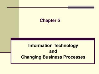 Information Technology and Changing Business Processes