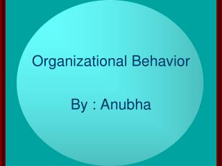 individual behavior and processes Introduction to sociology/organizational behavior  organizational behavior is the study of individual behavior and  151 key organizational design processes.