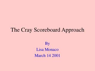 The Cray Scoreboard Approach