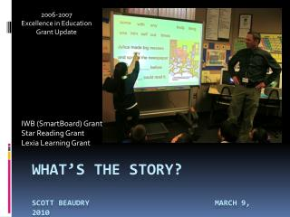What's the story? Scott Beaudry    				  March 9, 2010