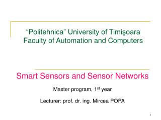 """""""Politehnica"""" University of  Timişoara Facult y of Automation and Computers"""