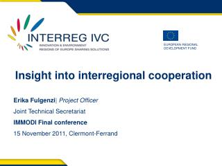 Insight into interregional cooperation Erika Fulgenzi |  Project Officer