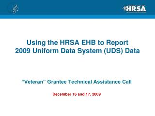 Using the HRSA EHB to Report 2009 Uniform Data System (UDS) Data