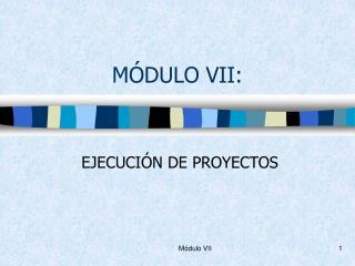 MÓDULO VII: