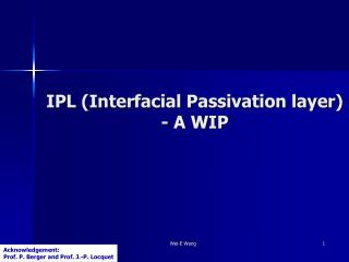 IPL (Interfacial Passivation layer) - A WIP
