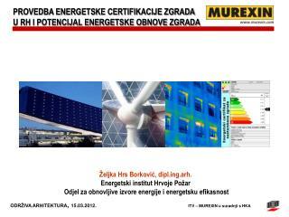 PROVEDBA ENERGETSKE CERTIFIKACIJE ZGRADA  U RH I POTENCIJAL ENERGETSKE OBNOVE ZGRADA