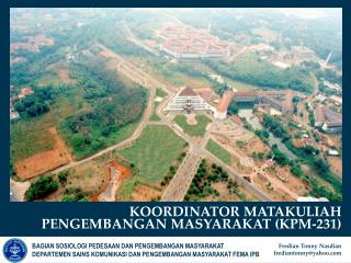 KOORDINATOR MATAKULIAH PENGEMBANGAN MASYARAKAT (KPM-231)