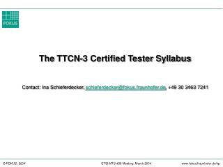 The  TTCN-3 Certified Tester Syllabus