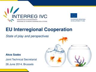 EU Interregional Cooperation State of play and perspectives Akos  Szabo