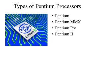 Types of Pentium Processors
