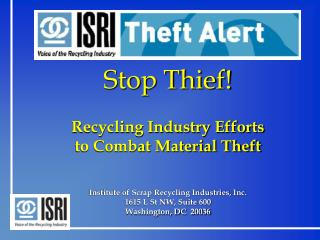 Stop Thief! Recycling Industry Efforts to Combat Material Theft