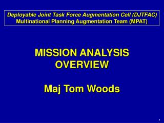 MISSION ANALYSIS OVERVIEW Maj Tom Woods