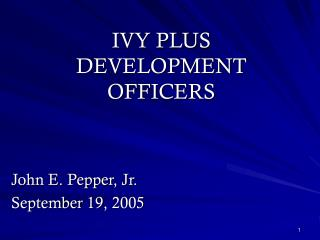 IVY PLUS  DEVELOPMENT OFFICERS