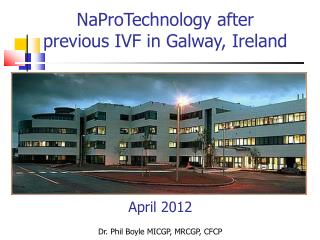 NaProTechnology after  previous IVF in Galway, Ireland