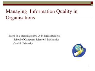 Managing  Information Quality in Organisations