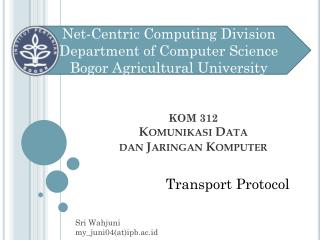 Net-Centric Computing Division Department of Computer Science Bogor Agricultural University