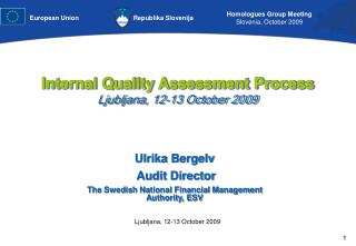 Internal Quality Assessment Process Ljubljana, 12-13 October 2009