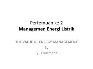 Pertemuan ke  2 Managemen Energi Listrik