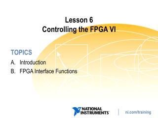 Lesson 6 Controlling the FPGA VI