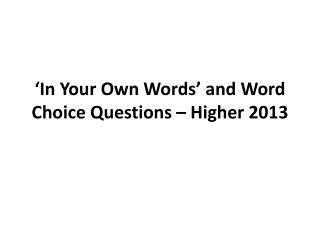 'In Your Own Words' and Word Choice Questions – Higher 2013