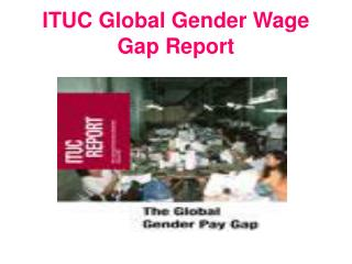 ITUC Global Gender Wage  Gap Report