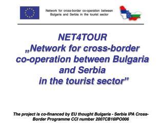 Partners: - Chamber of Commerce and Industry Vratsa – Branch Berkovitsa, Bulgaria