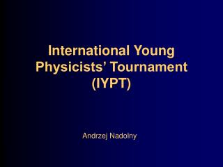 International Young Physicists� Tournament (IYPT)