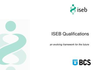 ISEB Qualifications  an evolving framework for the future