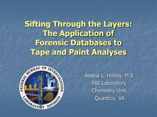 Sifting Through the Layers: The Application of  Forensic Databases to  Tape and Paint Analyses