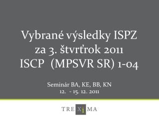 Seminár BA, KE, BB, KN 12.  - 15. 12. 2011