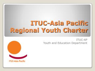 ITUC-Asia Pacific Regional Youth Charter