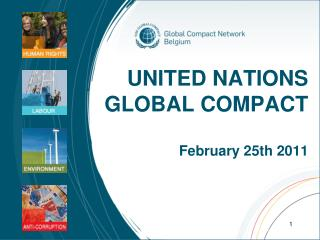 UNITED NATIONS GLOBAL COMPACT February 25th 2011