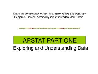 APSTAT PART ONE  Exploring and Understanding Data