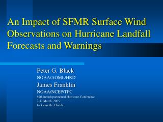 An Impact of SFMR Surface Wind Observations on Hurricane Landfall Forecasts and Warnings