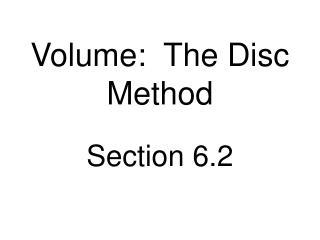 Volume:  The Disc Method