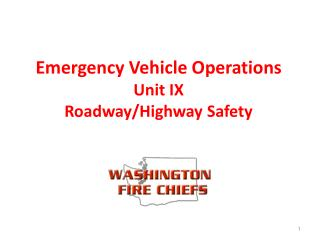 Emergency Vehicle Operations Unit IX Roadway/Highway Safety