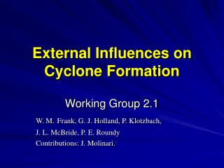 External Influences on   Cyclone Formation