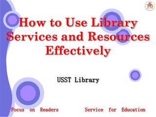 How to Use Library Services and Resources  Effectively